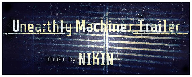 Unearthly_Machines_Trailer