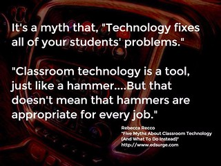 "Educational Postcard:  ""It's a myth that, ""Technology fixes all of your students' problems..."""