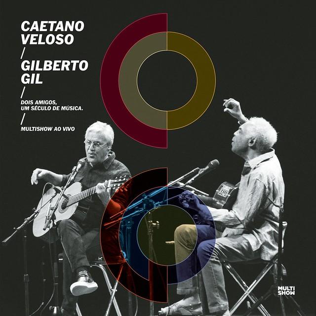 Gilberto Gil e Caetano Veloso Dois Amigos, um Século de Música (Ao Vivo)