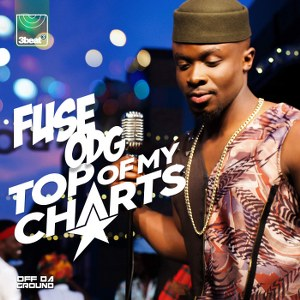 Fuse ODG – Top of My Charts