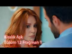 Kiralık Aşk 12. Bölüm Full izle Fragmanı