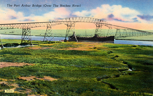 bridge river ship texas postcard ships bridges historic vintagepostcard rainbowbridge bridging portarthur bridgecity bridgepixing bridgepix bridgeblog bridgephoto bridgepicture nechesriver texasbridges texasescapes portarthurbridge portarthurorangebridge