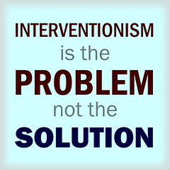 Interventionism is the Problem, not the Solution
