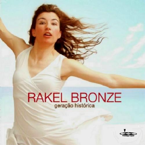 Rakel Bronze_Geração Histórica
