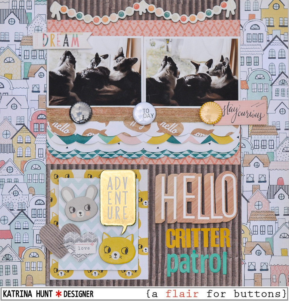 Hello_Critter_Patrol_Scrapbook_Layout_A_Flair_For_Buttons_Crate_Paper_Katrina_Hunt_1000Signed-1
