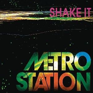 Metro Station – Shake It