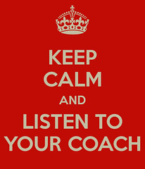 keep-calm-and-listen-to-your-coach