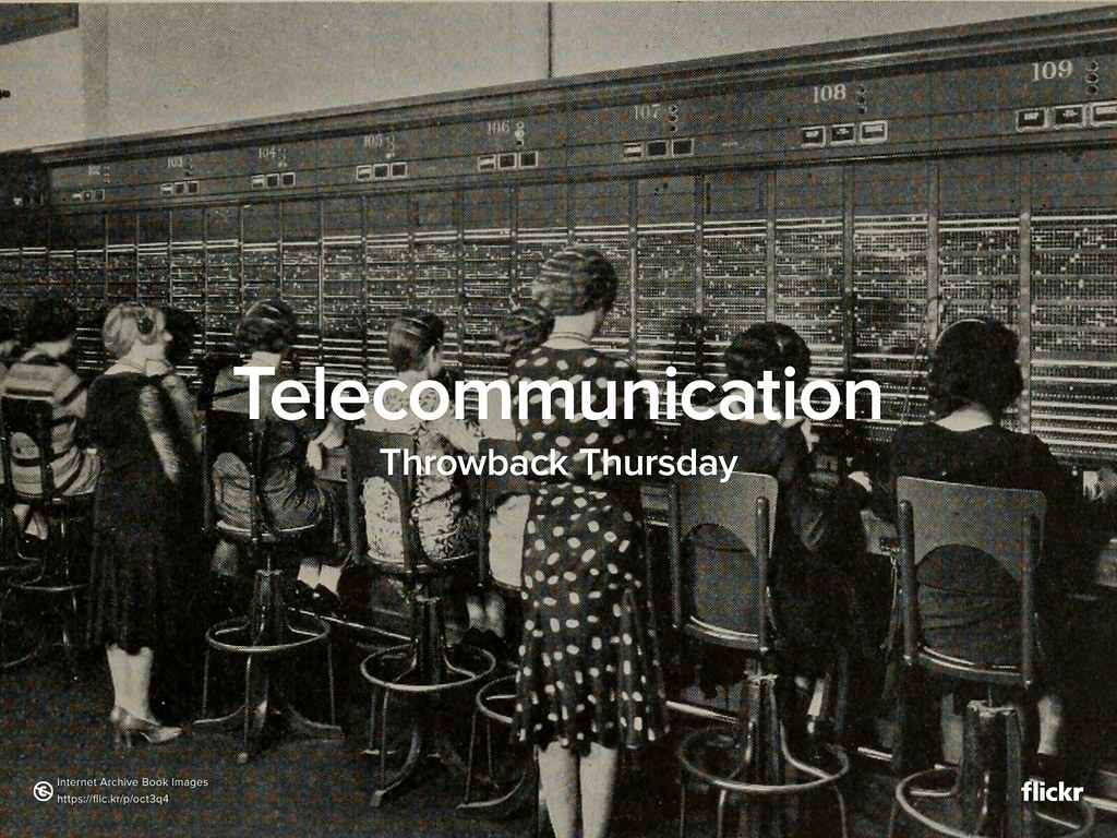 Throwback Thursday: Telecommunication