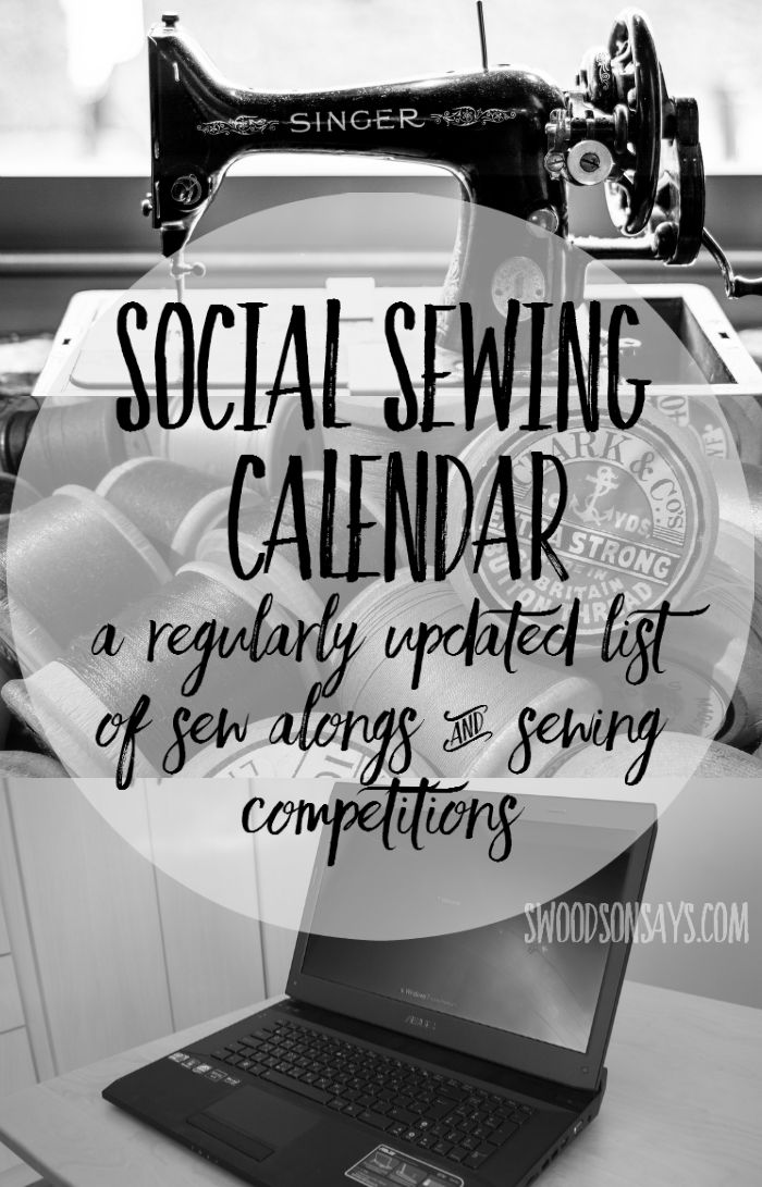 Social Sewing Calendar! A regularly updated list of sew alongs and sewing competitions, so you don't miss out! Swoodsonsays.com