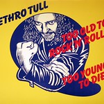 JETHRO TULL Too Old Too Rock 'n' Roll: Too Young To Die!