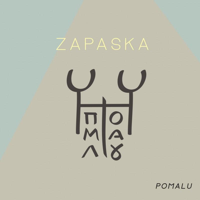 Zapaska - Pomalu