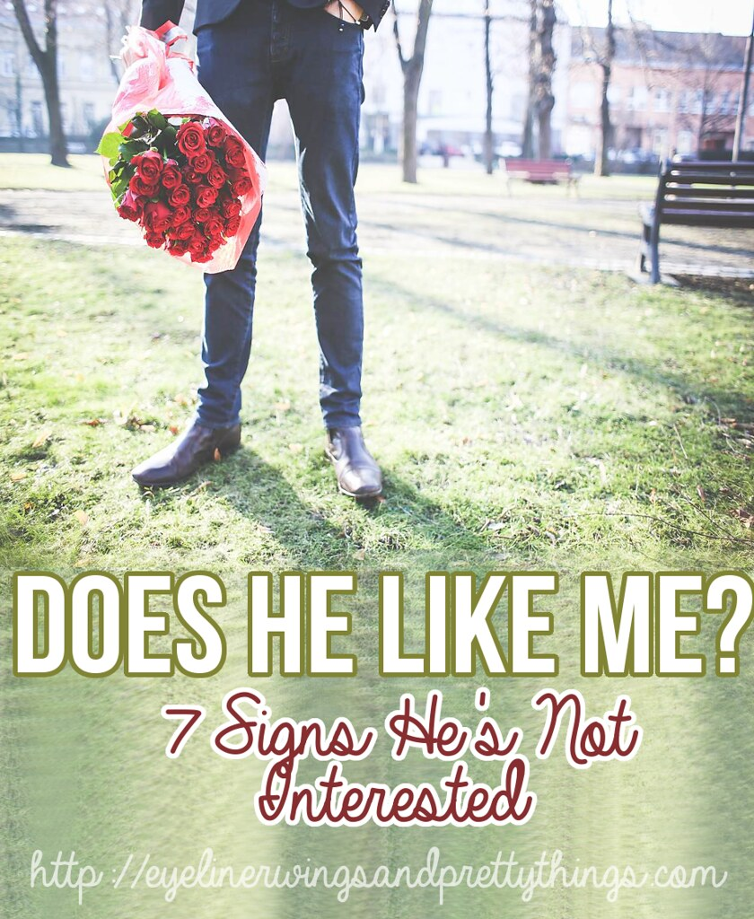 Does He Like Me? 7 Signs He's Not Interested // eyelinerwings&prettythings