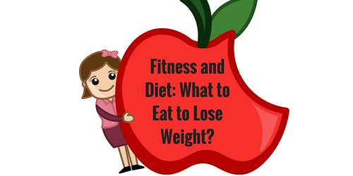 Fitness and Diet What to Eat to Lose Weight