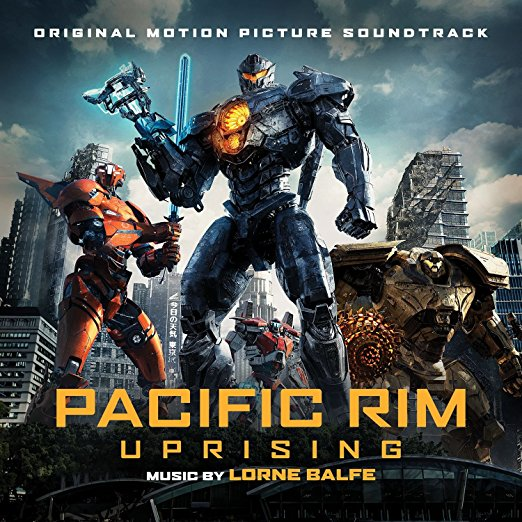 Lorne Balfe - Pacific Rim Uprising (Original Motion Picture Soundtrack)