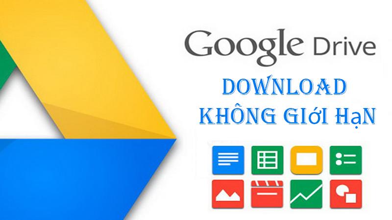 Download file bị giới hạn tải trên Google Drive
