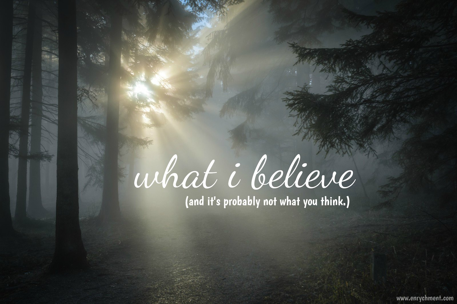 What I Believe | www.enrychment.com