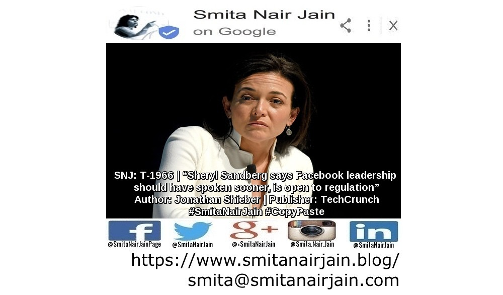 "SNJ: T-1966 | ""Sheryl Sandberg says Facebook leadership should have spoken sooner, is open to regulation"" 