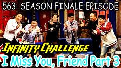 Infinity Challenge Ep.563 END