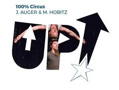 J.Auger & M.Hobitz --------- 100% CIRCUS --------- Festival UP! 2018