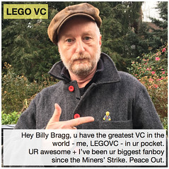 Hey Billy Bragg, u have the greatest VC in the world in ur pocket...