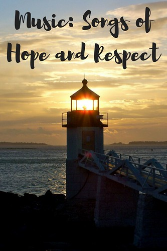 Music: Songs of Hope and Respect
