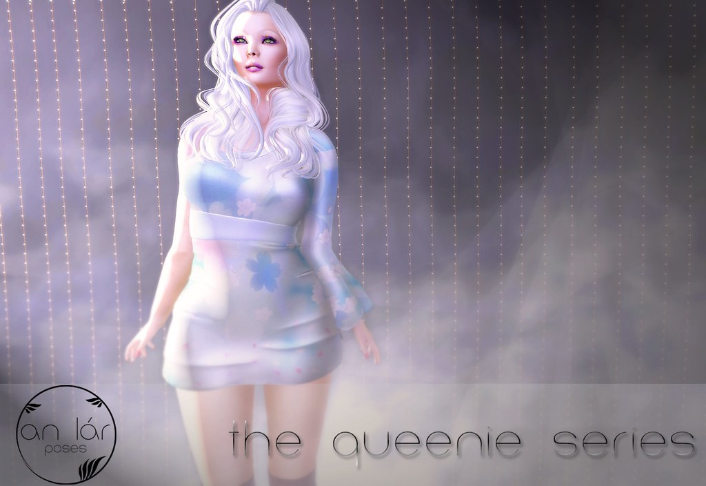 an lar [poses] The Queenie Series