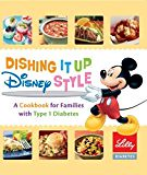 #healthyliving Dishing It up Disney Style – A Cookbook for Families with Type 1 Diabetes