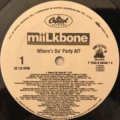 MIILKBONE:WHERE'Z DA PARTY AT?(RECORD SIDE-B)