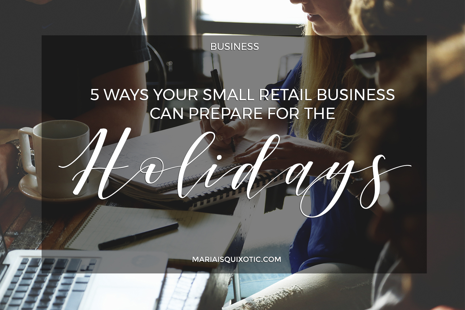 5 Ways Your Small Retail Business Can Prepare for the Holidays