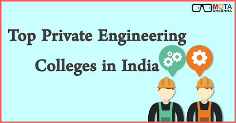Top Private Engineering Colleges in India