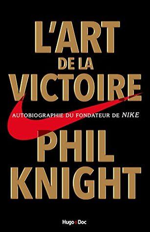 L'art de la victoire, par Phil Knight