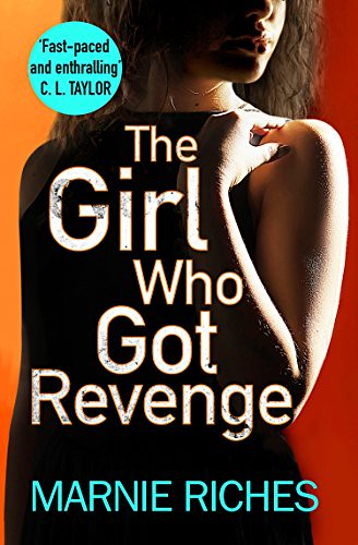 Marnie Riches, The Girl Who Got Revenge