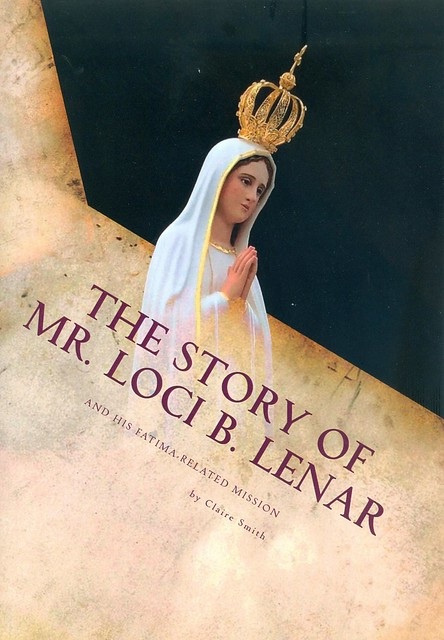 The Story of Mr. Loci B. Lenar and His Fatima Related Mission