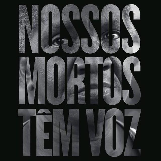 'Nossos mortos Têm Voz' é um grito pela vida - Créditos: Foto: Divulgação