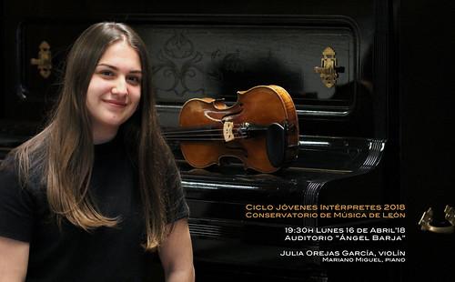 """JULIA OREJAS GARCÍA, VIOLÍN - CICLO JÓVENES INTÉRPRETES 2018 - CONSERVATORIO DE LEÓN - LUNES 16.04.18 - 19:30H AUDITORIO """"ÁNGEL BARJA"""""""