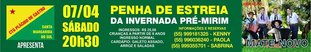 Anúncio Penha Estreia Pré-Mirim - CTG Plácido de Castro