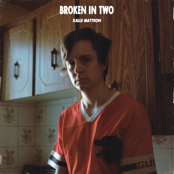 Kalle Mattson - Broken In Two