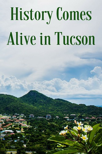 History Comes Alive in Tucson