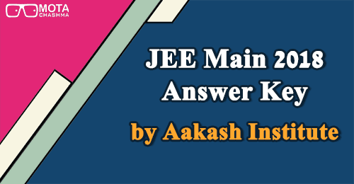 JEE Main 2018 Answer Key by Aakash Institute