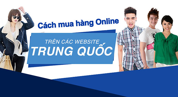 Hướng dẫn cách mua hàng Trung Quốc online tại Việt Nam