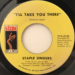 STAPLE SINGERS:I'LL TAKE YOU THERE(LABEL SIDE-A)