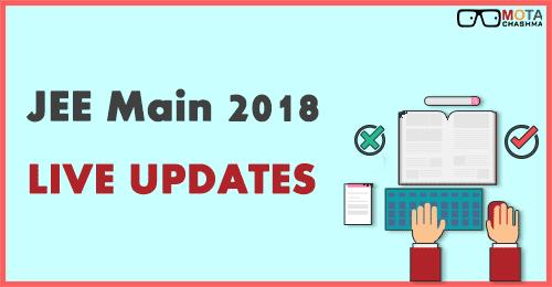 JEE Main 2018 Live Updates