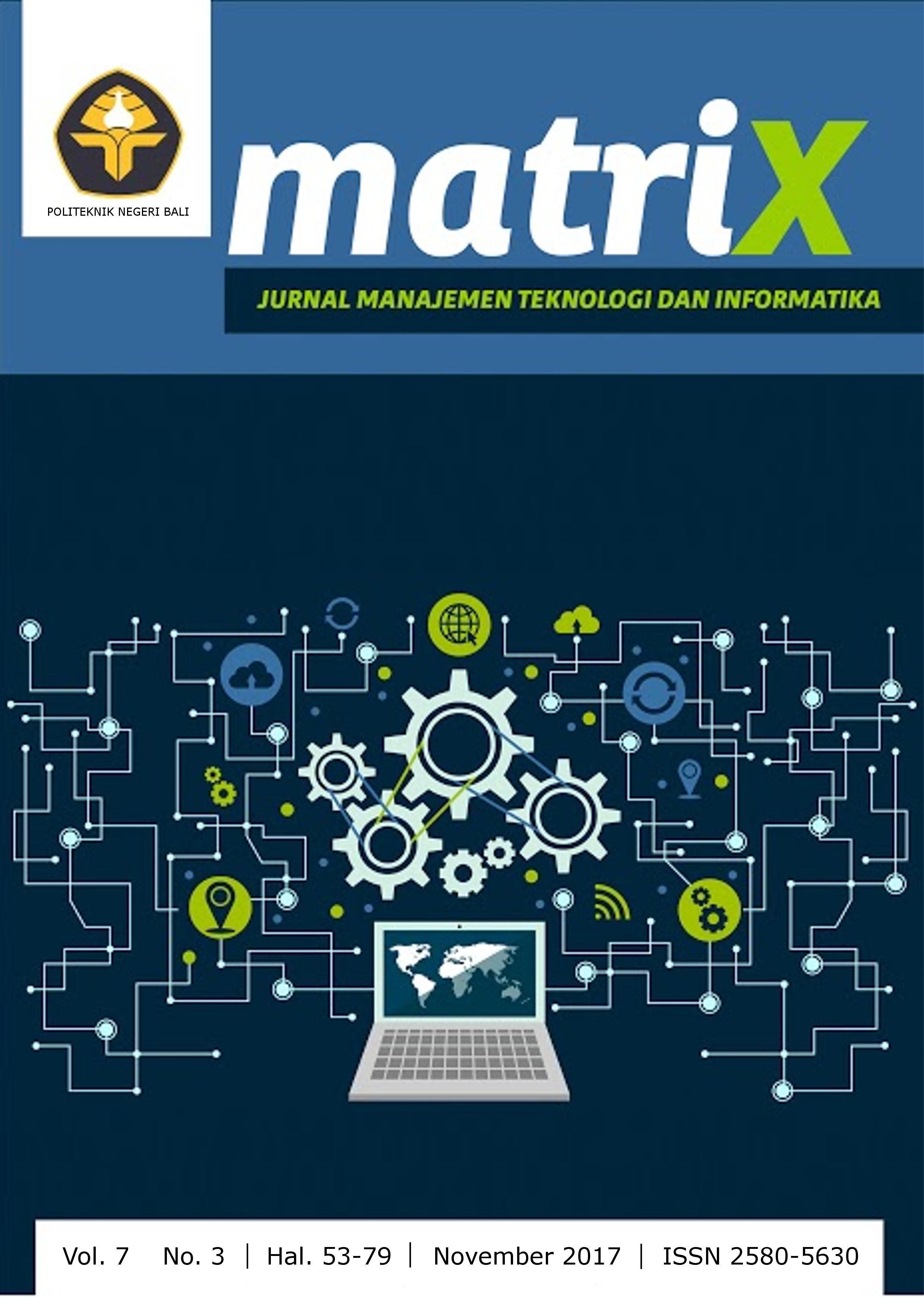 Matrix : Jurnal Manajemen Teknologi dan Informatika, Volume : 7, Nomor : 3, November 2017