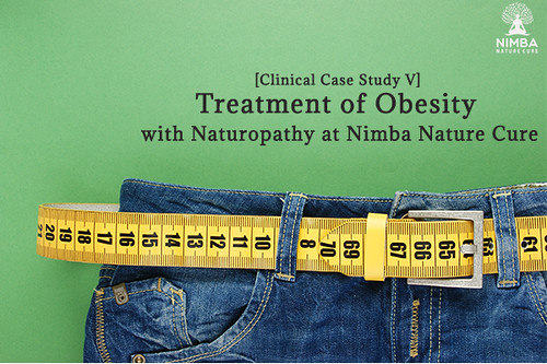 [Clinical Case Study V] Treatment of Obesity with Naturopathy at Nimba Nature Cure