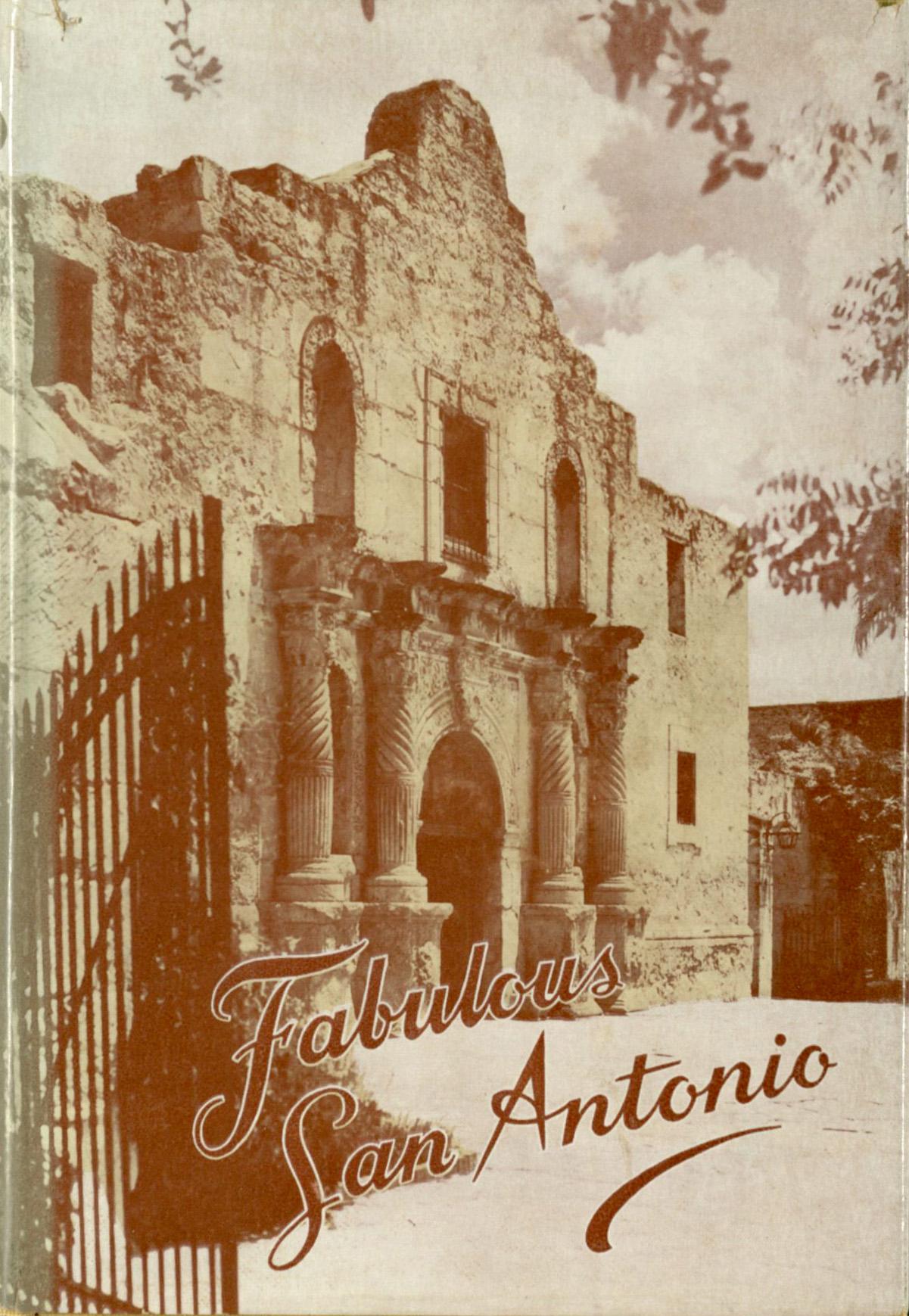 Curtis, Albert. Fabulous San Antonio. San Antonio, Naylor Co. [1955]. Print.