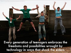 every generation of teens embraces possibilities of technology in ways that shock the elders
