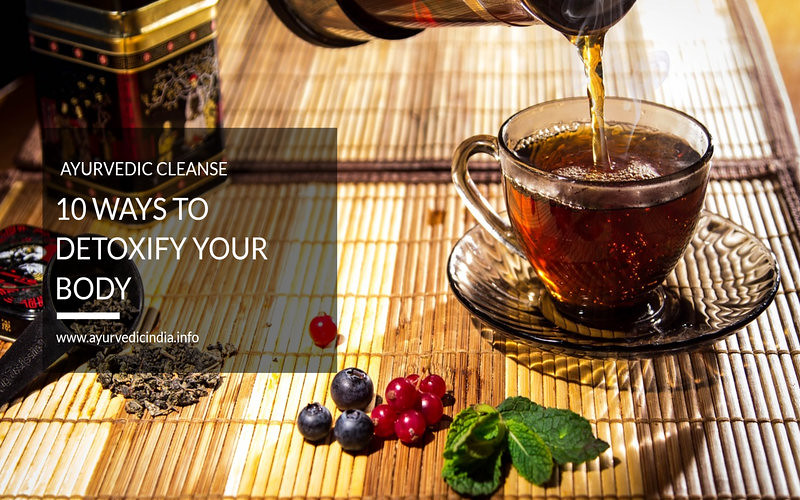 Ayurvedic Cleanse – How To Cleanse Your Body With Ayurvedic Medicine And Herbs