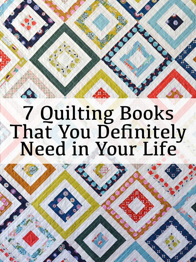 7 Quilting Books That yYou Definitely Need in Your Life