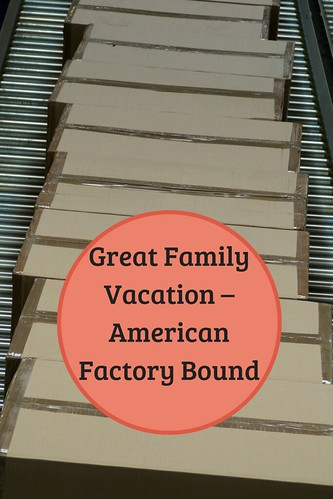 Great Family Vacation – American Factory Bound