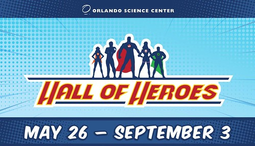 "Orlando Science Center Presents the ""Hall of Heroes"""